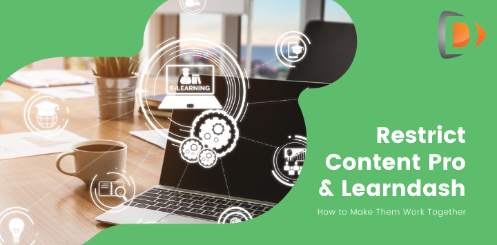 Restrict Content Pro & Learndash – How to Make Them Work Together