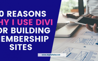 10 Reasons Why I Use Divi for Building Membership Sites